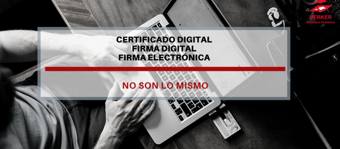 diferencia entre firma electrónica, digital y certificado digital