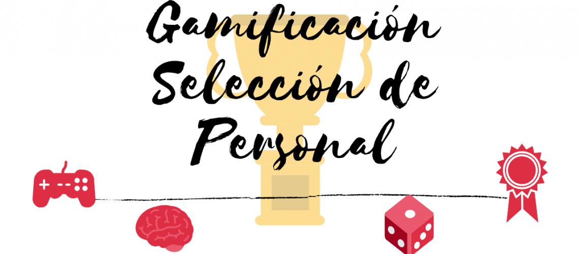 Gamificación Selección de Personal